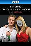 I Hope They Serve Beer In Hell [HD]