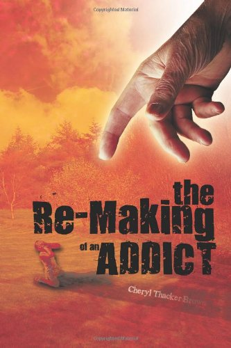 The Re-Making of an Addict