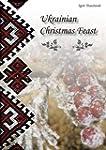 Ukrainian Christmas Feast: Dishes on...