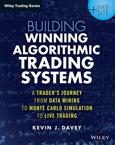 Building Winning Algorithmic Trading Systems, + Website: A Trader's Journey From Data Mining to Monte Carlo Simulation to Live Trading (Wiley Trading) PDF