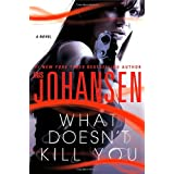 What Doesn't Kill You ~ Iris Johansen
