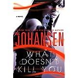 What Doesn't Kill You ~ Iris Johansen