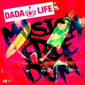 Dada Life's Musical Freedom (Continuous Mix)