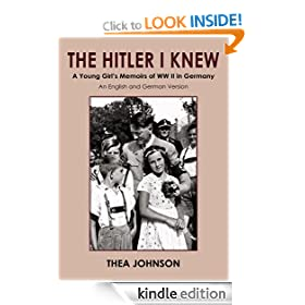 THE HITLER I KNEW: A Young Girl's Memoirs of WW II in Germany