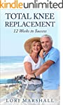 Total Knee Replacement: 12 Weeks to S...