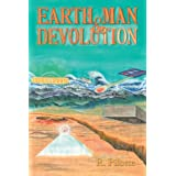 Earth, Man, & Devolutionby R. Pilotte