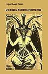 De dioses, hombres y demonios: un cl�...
