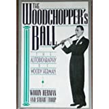 Herman W. & Troup S. : Woodchopper'S Ball (Hbk)by Woody Herman