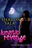 Lunatic Revenge: Volume 3 (the Lunatic Life Series)