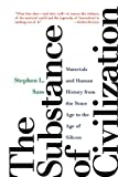 img - for The Substance of Civilization: Materials and Human History from the Stone Age to the Age of Silicon 1st edition by Sass, Stephen L. (2011) Paperback book / textbook / text book
