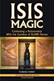 img - for Isis Magic: Cultivating a Relationship with the Goddess of 10,000 Names book / textbook / text book
