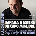 Impara a essere un capo migliore: Allenamenti mentali in 60 minuti (Self Help) | Claudio Belotti