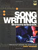 The Songwriting Sourcebook: How to Turn Chords Into Great Songs
