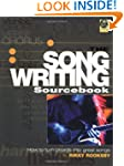 The Songwriting Sourcebook: How to Tu...