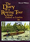 The Diary of Rowing Tour from Oxford to London in 1875 (0904387704) by Williams, Howard