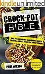 Crock-Pot Bible: Over 201 Irresistibl...