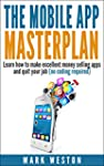 The Mobile App Masterplan: Learn how...