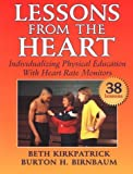 img - for Lessons from the Heart: Individualizing Physical Education with Heart Rate Monitors by Beth Kirkpatrick (1997-03-30) book / textbook / text book