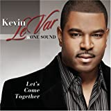 echange, troc Kevin Levar & One Sound - Let's Come Together