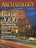Archaeology Magazine (January February 2000) Roman Life on the Danube; Shenandoah; Troy; African Pilgrimage; Homo Erectus Tools in China; Holbrook Arizona Ruins; Scythian Treasures in Ukraine; Medieval Denmark (Vol. 53, No. 1)