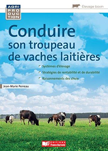 Conduire son troupeau de vaches laitières