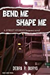 Bend Me, Shape Me (Street Stories)