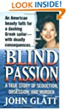 Blind Passion: A True Story of Seduction, Obsession, and Murder (St. Martin's True Crime Library)