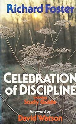 Celebration of disciplinethe path to spiritual growth