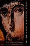img - for The Cultural Turn in Late Ancient Studies: Gender, Asceticism, and Historiography book / textbook / text book