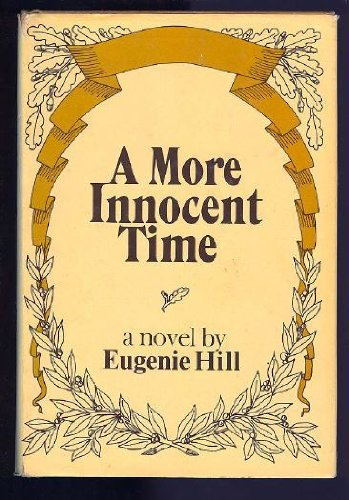 A more innocent time: A novel, Eugenie Hill