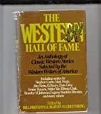 The Western Hall of Fame: An Anthology of Classic Western Stories Selected by the Western Writers of America (0688022200) by Greenberg, Martin Harry
