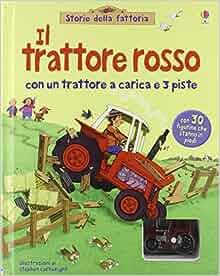Il trattore rosso. Con gadget: 9781409503873: Amazon.com: Books