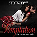 Temptation: Under Mr. Nolan's Bed, Volume 1 Audiobook by Selena Kitt Narrated by Holly Hackett