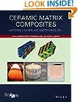 Ceramic Matrix Composites: Materials,...