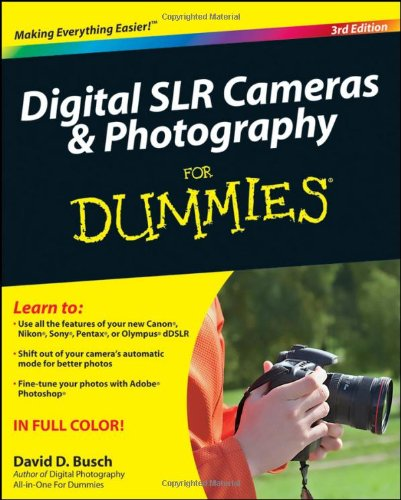 Digital SLR Cameras and Photography For Dummies (For Dummies (Lifestyles Paperback))