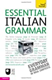 Essential Italian Grammar: A Teach Yourself Guide (Teach Yourself Language, Reference)