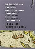 img - for Aventure, Pour Quoi Faire?(l') (French Edition) book / textbook / text book