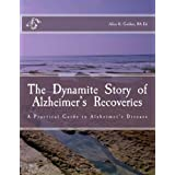 The  Dynamite  Story  of  Alzheimer's  Recoveries