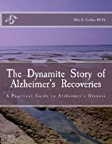 The  Dynamite  Story  of  Alzheimer's  Recoveries (Volume 1)