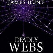 Deadly Webs: Unwoven, Book 2 | James Hunt