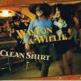 Waylon & Willie: Clean Shirtby Waylon Jennings