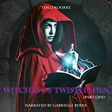 Witches of Twisted Den, Part One: Beautiful Immortals Series Three, Book 1 Audiobook by Tim O'Rourke Narrated by Gabrielle Byrne