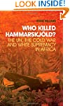 Who Killed Hammarskjold?: The UN, the...
