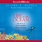 Life in the Ocean: The Story of Oceanographer Sylvia Earle | [Claire A. Nivola]