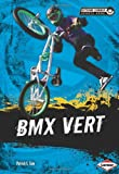 img - for Bmx Vert (Extreme Summer Sports Zone) book / textbook / text book