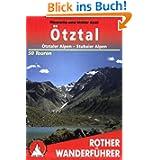 Rother Wanderführer Ötztal - Ötztaler Alpen - Stubaier Alpen. 50 Touren: 50 ausgewählte Berg- und Talwanderungen...