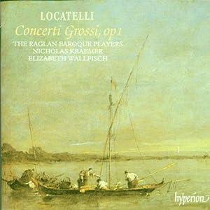 Locatelli: Concerti Grossi, Op. 1 - The Raglan Baroque Players / Nicholas Kraemer / Elizabeth Wallfisch