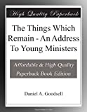 img - for The Things Which Remain - An Address To Young Ministers book / textbook / text book