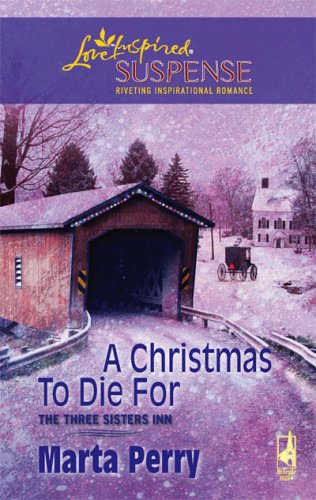 Image of A Christmas to Die For (The Three Sisters Inn, Book 2) (Steeple Hill Love Inspired Suspense #75)