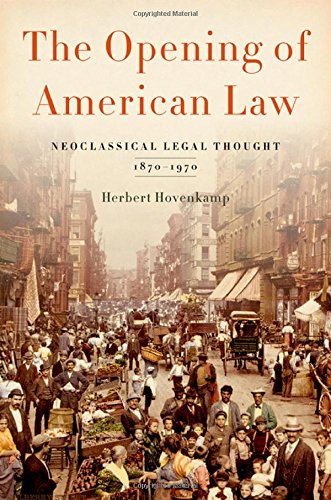 The Opening of American Law: Neoclassical Legal Thought, 1870-1970